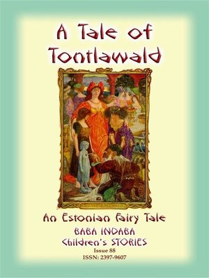 cover image of A TALE OF TONTLAWALD--An Estonian Fairy Tale